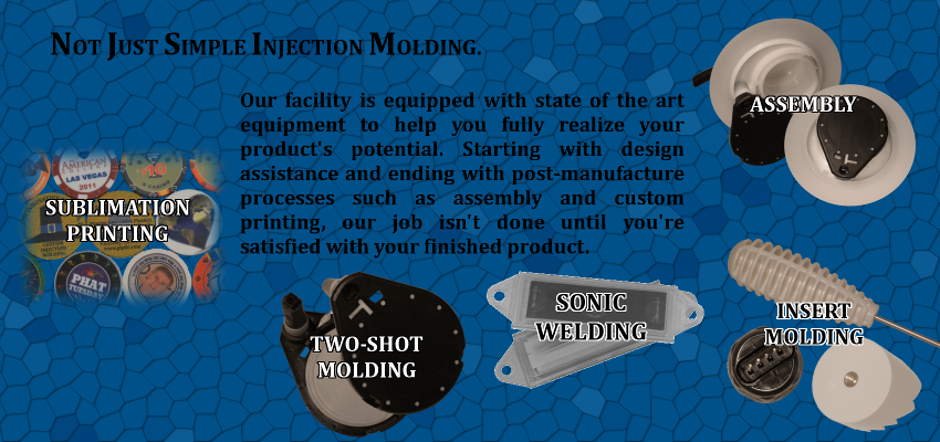 Not just simple injection molding.